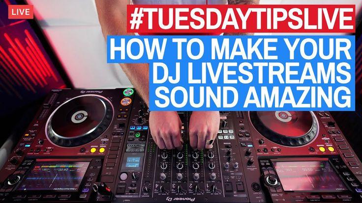 How To Make Your DJ Livestreams Sound Amazing