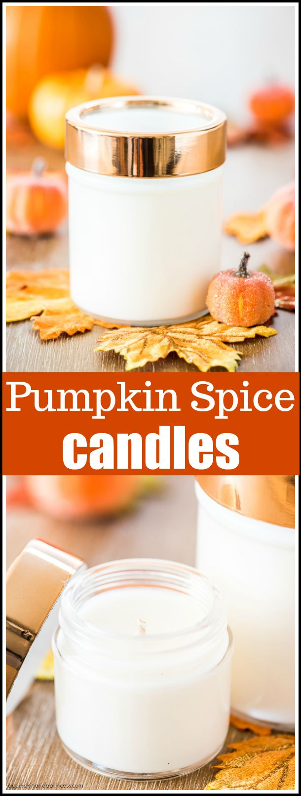 How to make pumpkin spice candles for the holidays and they also make a great handmade gift idea.  www.apumpkinandaprincess.com