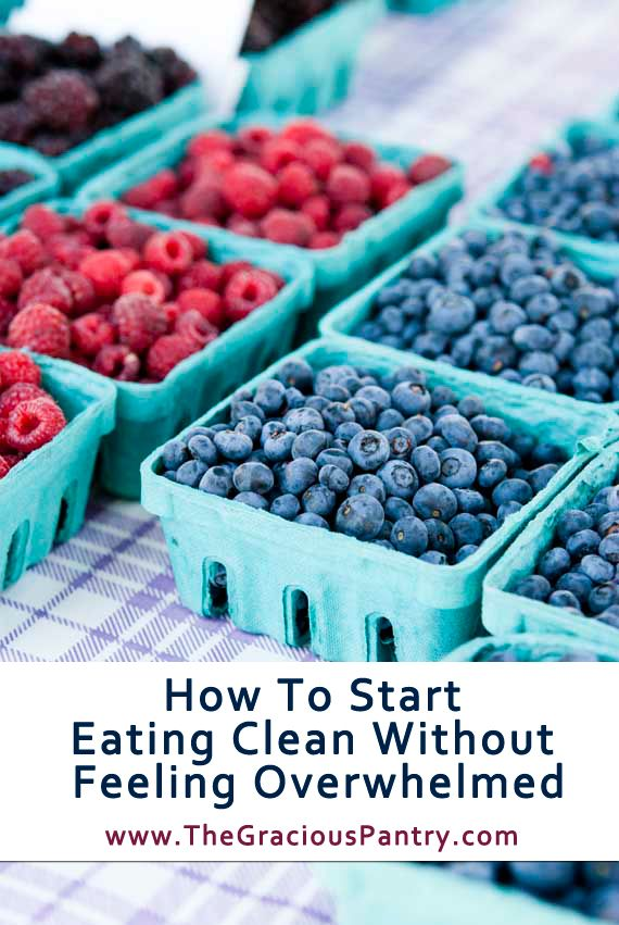 Start eating clean without feeling overwhelmed! #cleaneating