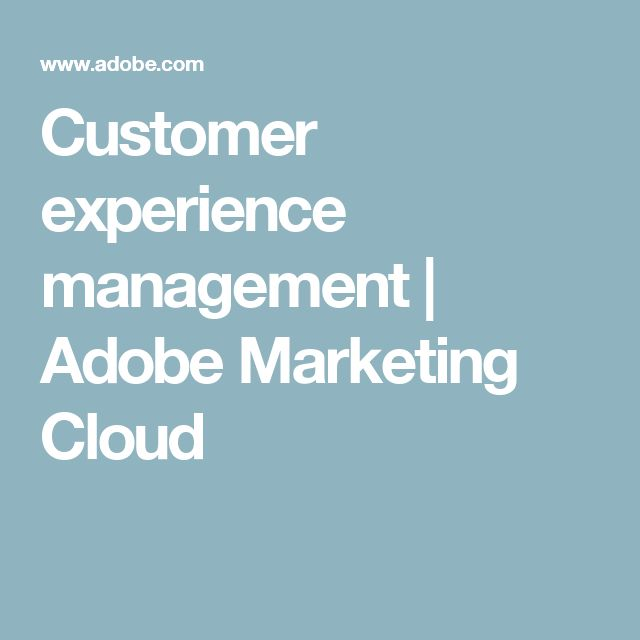 Customer experience management | Adobe Marketing Cloud