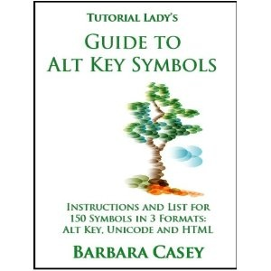 Tutorial Lady's Guide to Alt Key Symbols (Tutorial Lady Guides) (Kindle Edition)  http://myspecialoffers.info/smileat/pbshop.php?p=B006ERKTZY