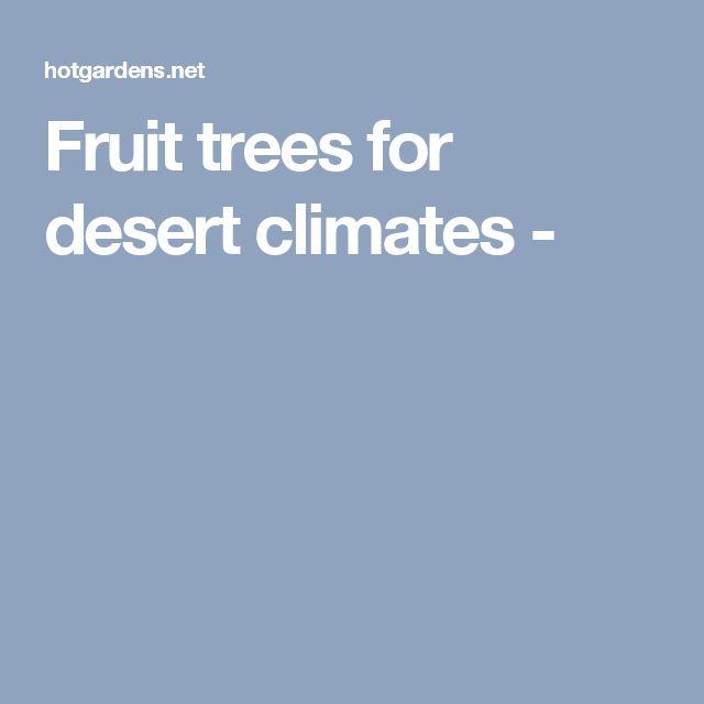 Fruit trees for desert climates -
