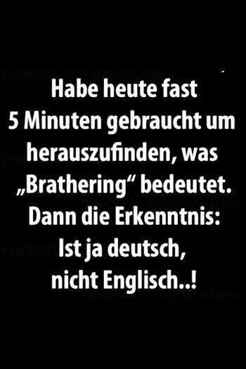 brathering...