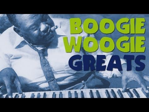 Boogie Woogie Greats - The Best of Boogie Woogie, more than 2 hours of music with the greatest! - YouTube