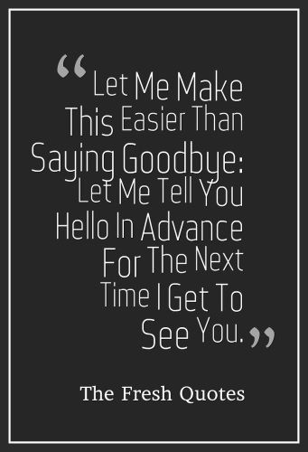 Beautiful Goodbye Quotes Farewell My friend Quotes