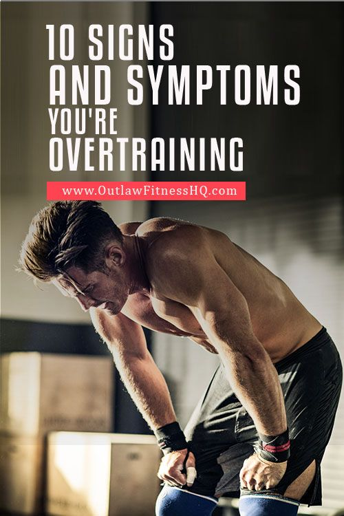 10 Signs and Symptoms You're Overtraining