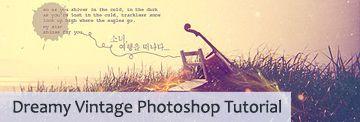 Dreamy Vintage Photoshop Tutorial: Illustrations Tutorials, Design Tutorials, Vintage Photoshop, Dreamy Photoshop, Vintage Tutorials, Dreamy Vintage, Photoshop Tutorials, Photography Tutorials, Photoshop Action
