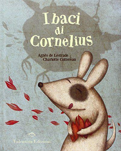 I baci di Cornelius di Agnès de Lestrade http://www.amazon.it/dp/8897870325/ref=cm_sw_r_pi_dp_B8pqub0K0Z9SS