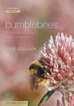 Bumblebees : Behaviour, Ecology, and Conservation - Dave Goulson