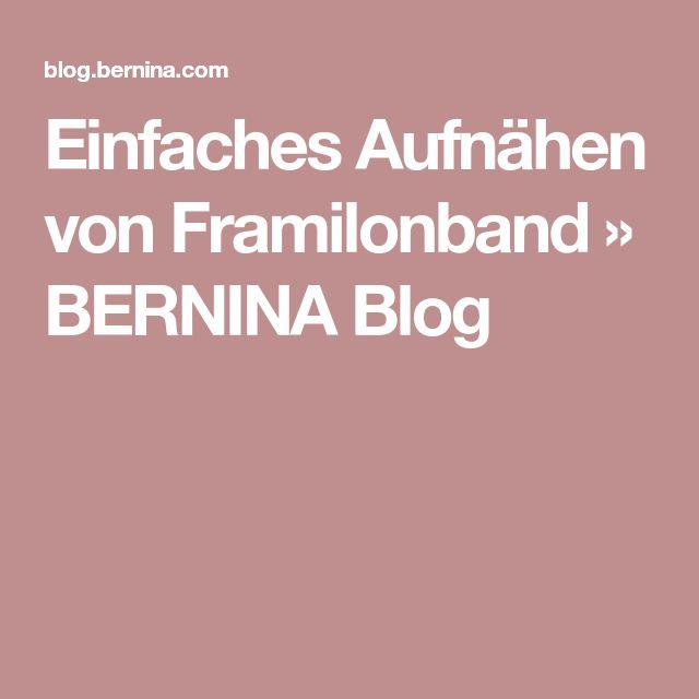 Einfaches Aufnähen von Framilonband » BERNINA Blog