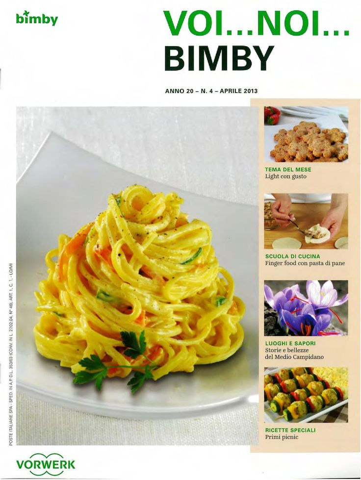 VOI...NOI...BIMBY Anno 20 - N° 4  Rivista in abbonamento di Aprile 2013 di ricette per il Bimby della Vorwerk.