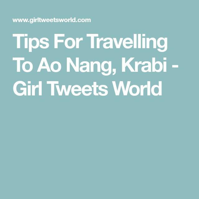 Tips For Travelling To Ao Nang, Krabi - Girl Tweets World