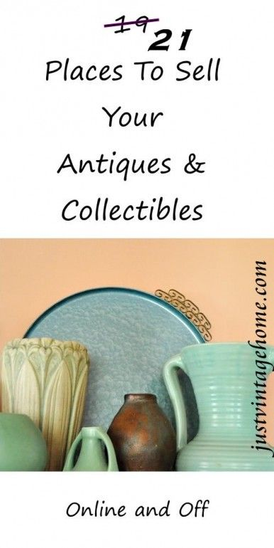 21 Places To Sell Your Antiques and Collectibles – Where to sell vintage items