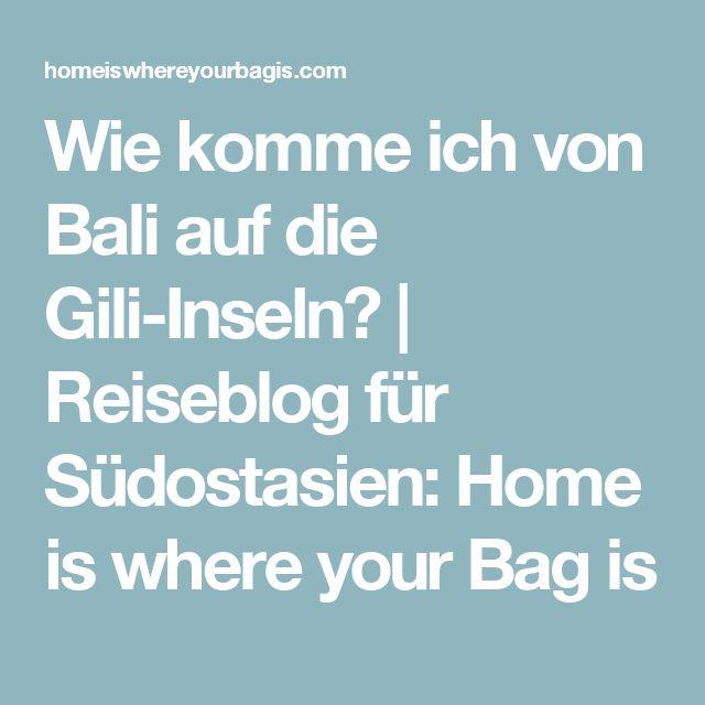 Wie komme ich von Bali auf die Gili-Inseln?   Reiseblog für Südostasien: Home is where your Bag is