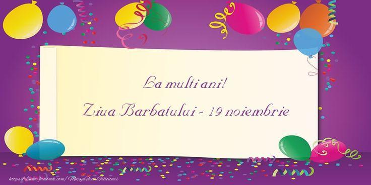 La multi ani! Ziua Barbatului - 19 noiembrie