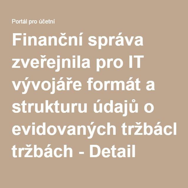 Finanční správa zveřejnila pro IT vývojáře formát a strukturu údajů o evidovaných tržbách - Detail Aktuality - Komunitní portál účetních expertů