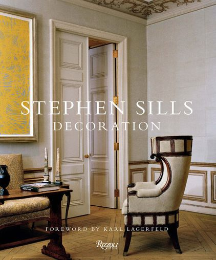 Stephen Sills Decoration October With A List Of Admirers That Includes Vera Wang Anna Wintour And Karl Lagerfeld Designer Is An Expert At