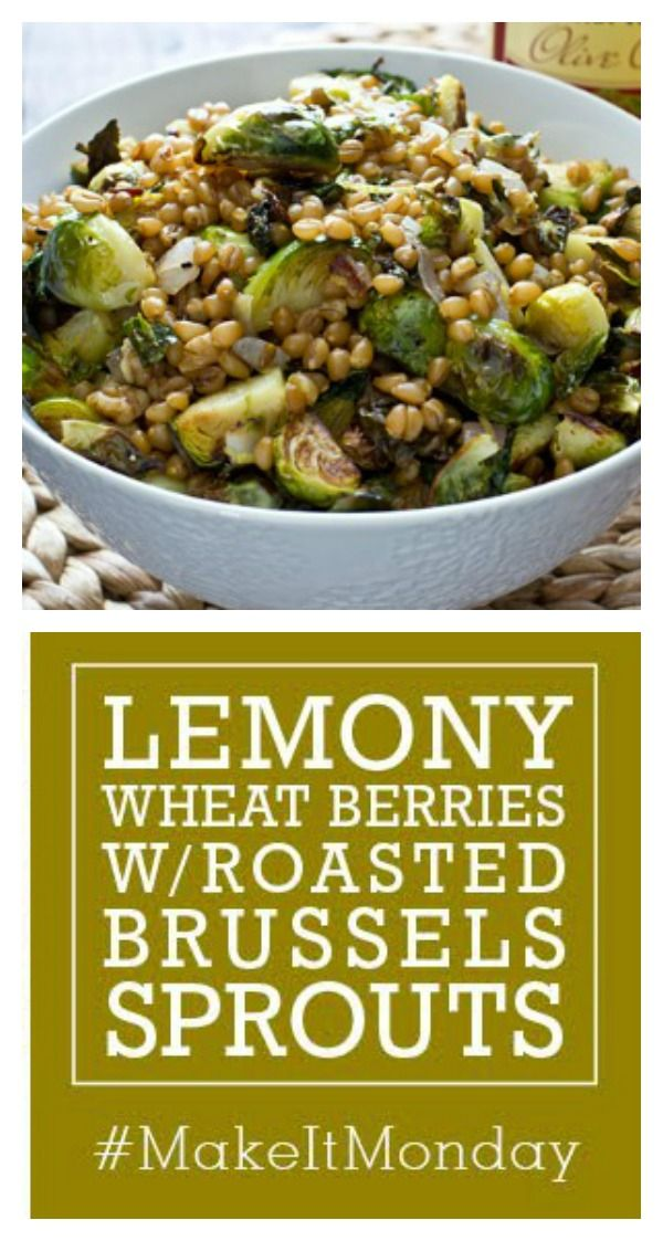 Lemony Wheat Berries with Roasted Brussels Sprouts #MakeItMonday # ...