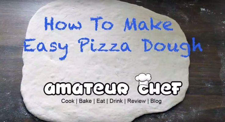 How to make easy pizza dough - Easy pizza dough recipe that has never gone wrong - http://amateurchef.co.uk