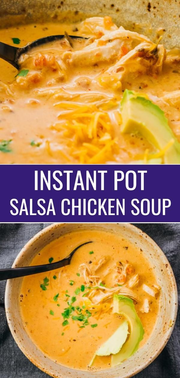 A Comforting And Creamy Instant Pot Soup With Shredded Chicken Salsa And Mexican Flavors Low