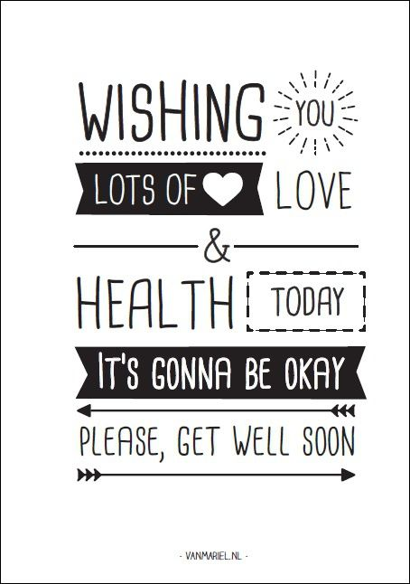 Wishing you lots of #love & #health today. It's gonna be okay. Please, get well soon - Buy it at www.vanmariel.nl - Card € 1,25 Poster € 3,50 Big Poster € 7,50