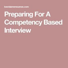 Competency Based Interviews Are A Different Type Of Interview Sometimes  Used By Employers. This Article Covers Preparation For Competency Based  Interviews.  Competency Based Resume