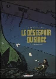 (Le) Désespoir du singe - tome 2. Jean-Philippe Peyraud et Alfred.
