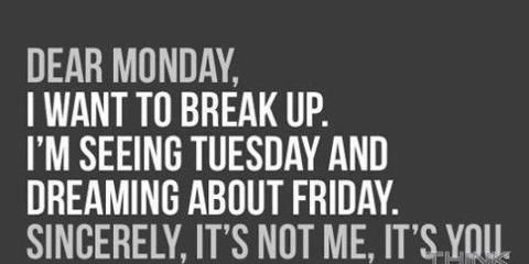 Dear Monday I Want To Break
