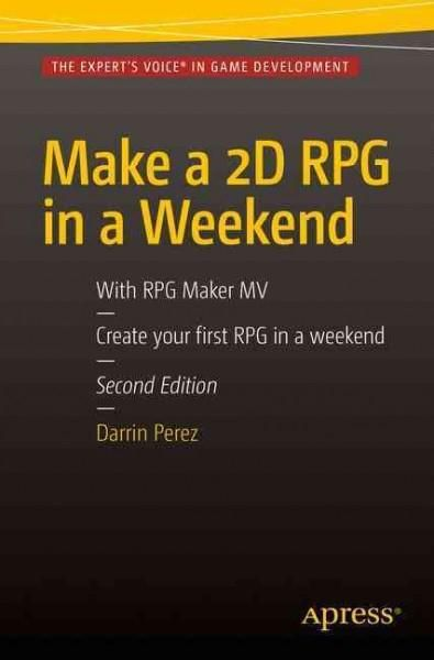 Make a 2d Rpg in a Weekend: With Rpg Maker Mv
