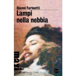 Lampi nella nebbia, Gianni Farinetti