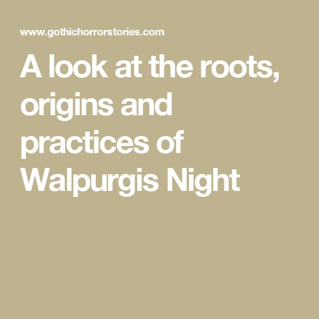 A look at the roots, origins and practices of Walpurgis Night