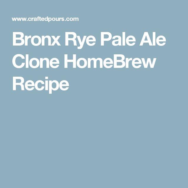 Bronx Rye Pale Ale Clone HomeBrew Recipe