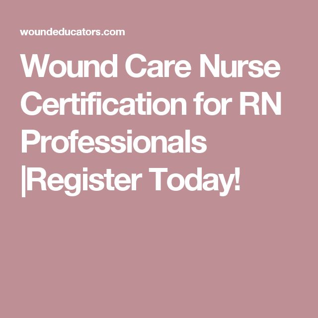 Wound Care Nurse Certification for RN Professionals |Register Today!
