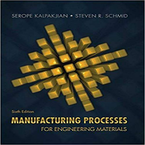 Manufacturing Processes for Engineering Materials 6th