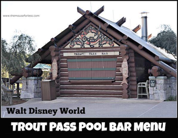 The Trout Pass Pool Bar Menu from Disney's Wilderness Lodge. Serving alcoholic and non-alcoholic specialty drinks from late morning to early evening.