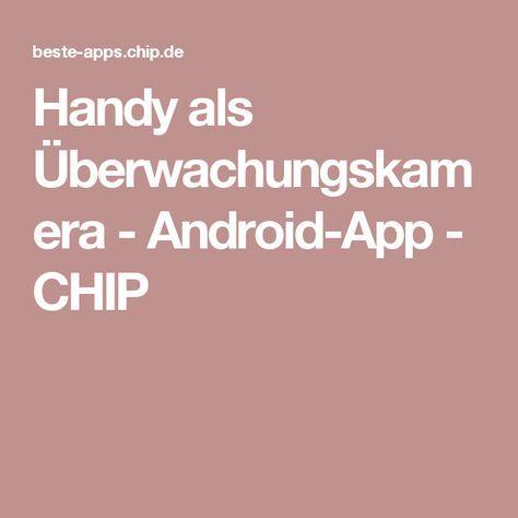 Handy als Überwachungskamera - Android-App     - CHIP