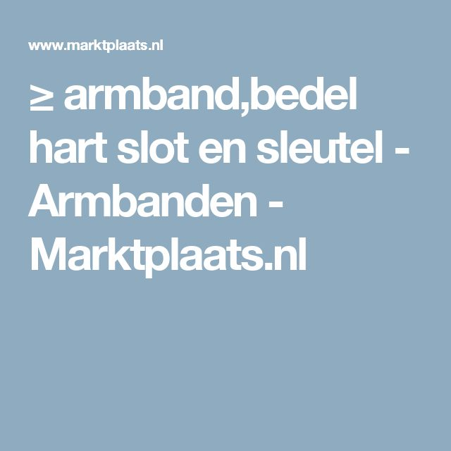 ≥ armband,bedel hart slot  en sleutel  - Armbanden - Marktplaats.nl