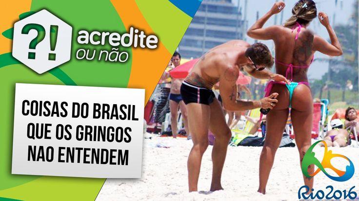 6 COSTUMES BRASILEIROS QUE ASSUSTARAM OS GRINGOS (RIO 2016)