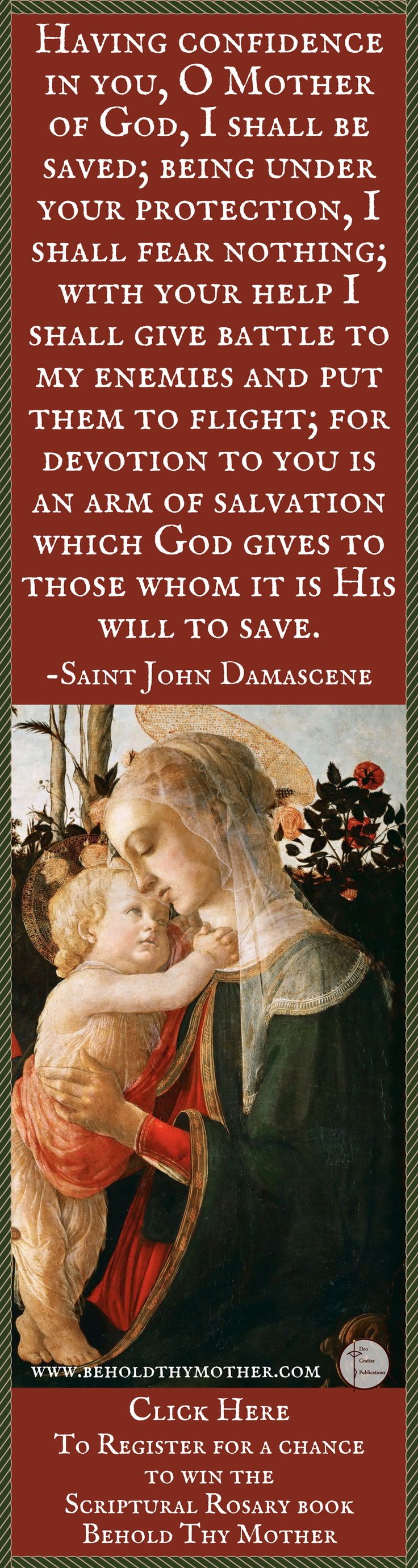 "Sandro Botticelli masterpiece with Saint John Damascene quote. Register for a chance to win a copy of the Scriptural Rosary Book ""Behold Thy Mother"" an English/Latin Scriptural Rosary."