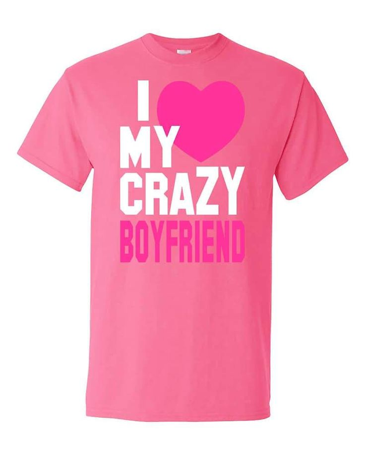 I love My Crazy Boyfriend Couples Cute Valentine's Day Gift T-Shirt