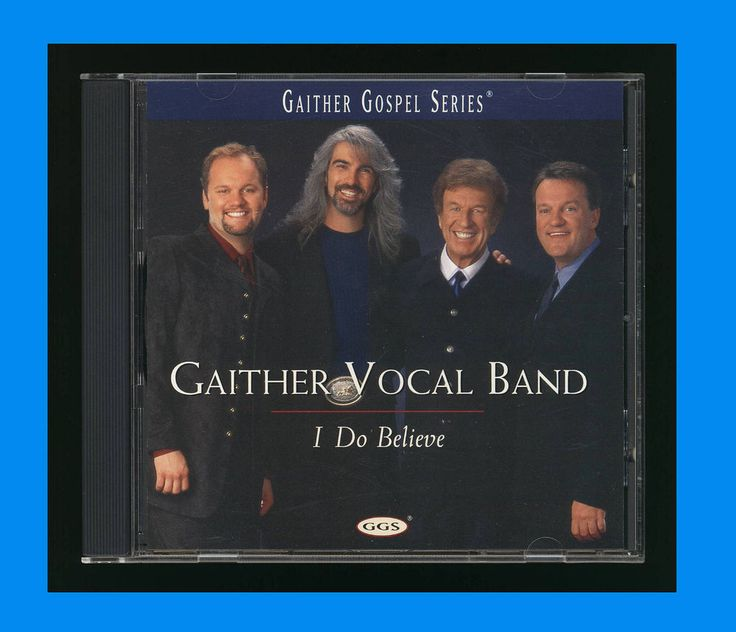 Gaither Vocal Band: I Do Believe (2000 CD) Gaither Gospel Series CCM