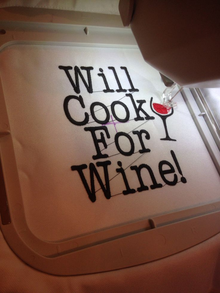 Will cook for wine machine embriodery