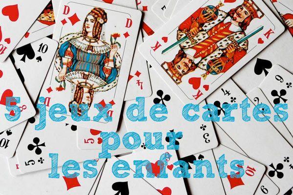 5 jeux de cartes supers pour les enfants