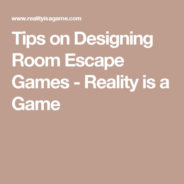 Tips on Designing Room Escape Games - Reality is a Game