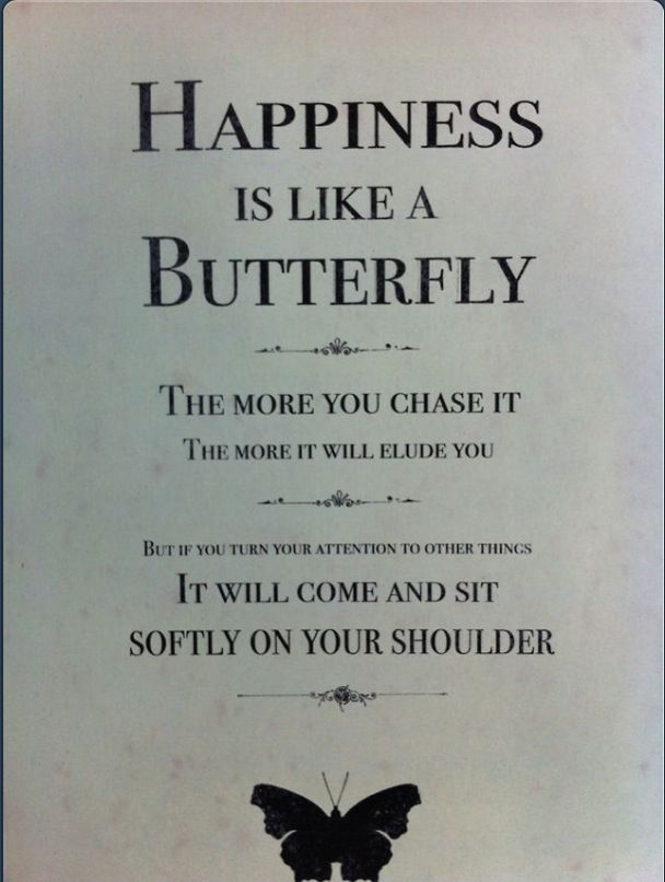 Happiness is like a #butterfly, just let it come to you  know you are enough, you are your happiness ♥