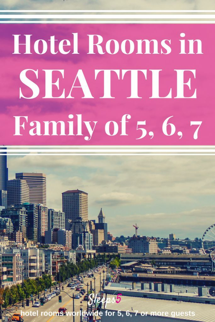 Hotels in Seattle with a big family room to accommodate 5, 6, or 7 guests. Includes large hotel rooms, sofa beds, cribs, rollaways, suites, budget, luxury. Ideal for family travel to Seattle! #Seattle #hotelsforkids #SeattlewithKids #familytravel