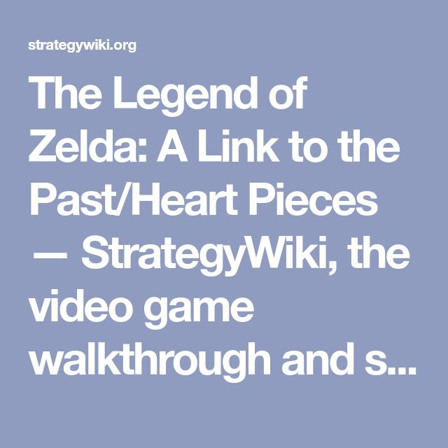 The Legend of Zelda: A Link to the Past/Heart Pieces — StrategyWiki, the video game walkthrough and strategy guide wiki