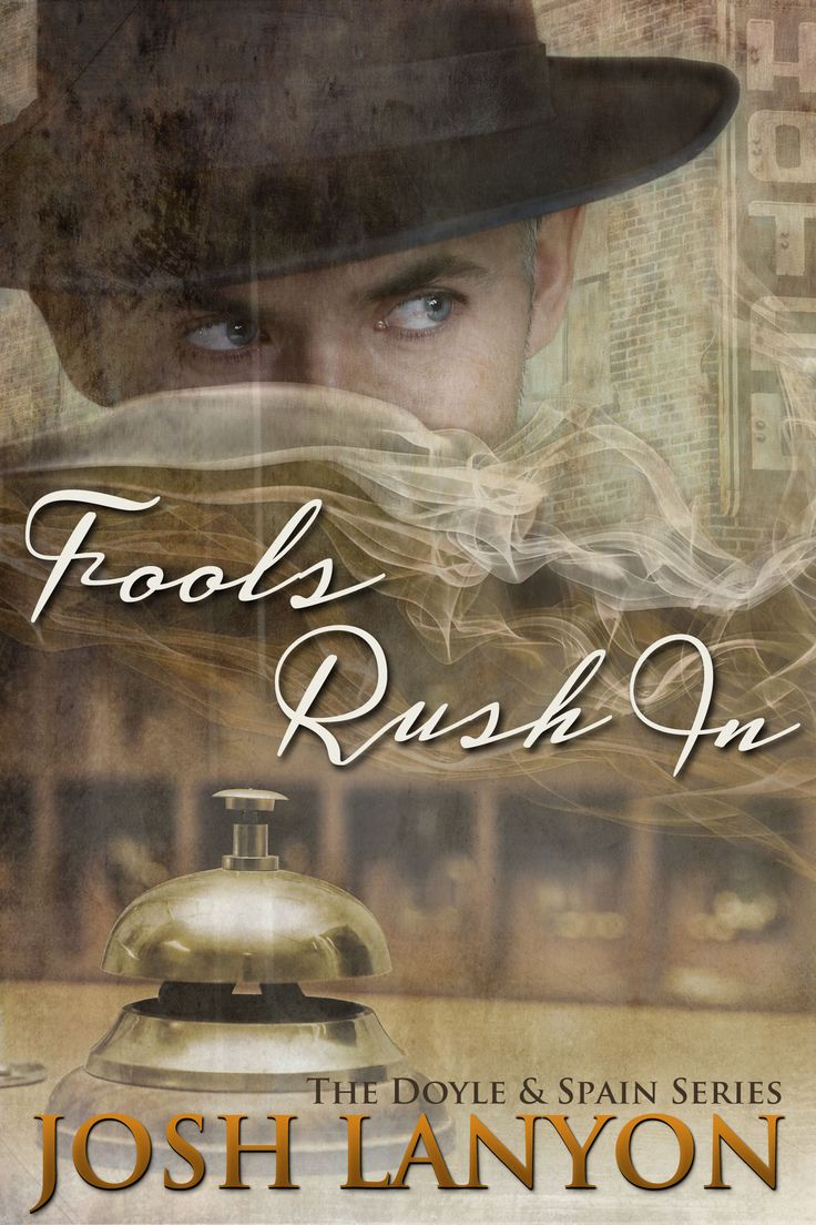 Fools Rush In (book #2 in The Doyle & Spain series) by Josh Lanyon. Publishing date to be announced. Publisher JustJoshin Publishing, Inc. Cover made by Johanna Ollila.