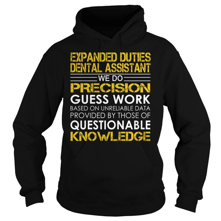 Expanded Duties Dental Assistant We Do Precision Guess Work Job Title TShirt