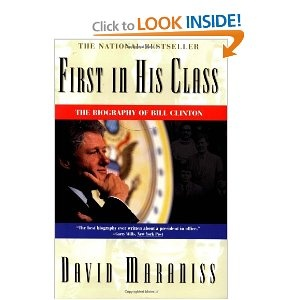 First in His Class: A Biography Of Bill Clinton: David Maraniss: